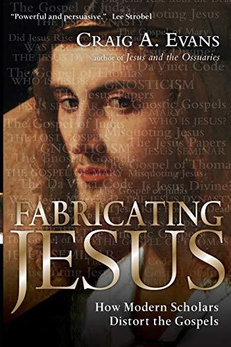 9780830833559: Fabricating Jesus: How Modern Scholars Distort the Gospels