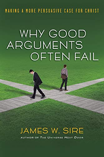 9780830833818: Why Good Arguments Often Fail: Making a More Persuasive Case for Christ