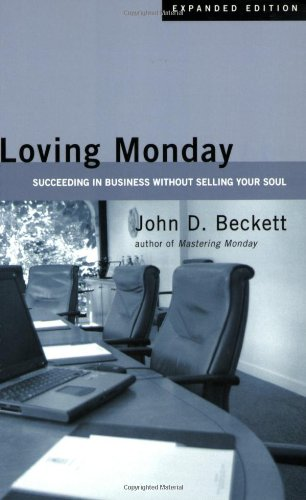 9780830833900: Loving Monday: Succeeding in Business Without Selling Your Soul