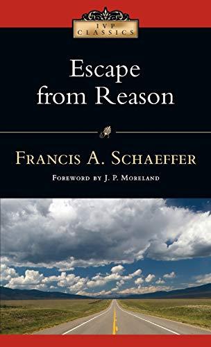 9780830834051: Escape from Reason (IVP Classics)