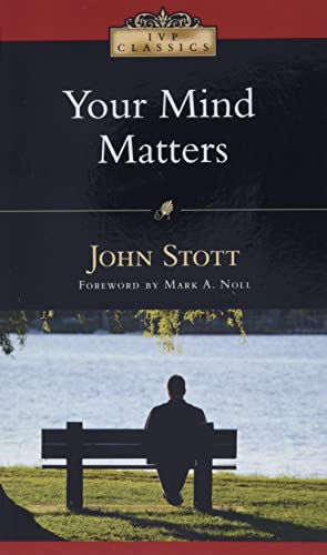 9780830834082: Your Mind Matters: The Place of the Mind in the Christian Life (IVP Classics)