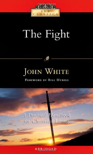 9780830834099: The Fight: A Practical Handbook for Christian Living (IVP Classics)