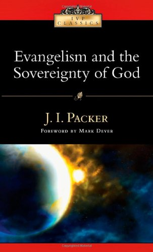 9780830834129: Evangelism and the Sovereignty of God (IVP Classics)