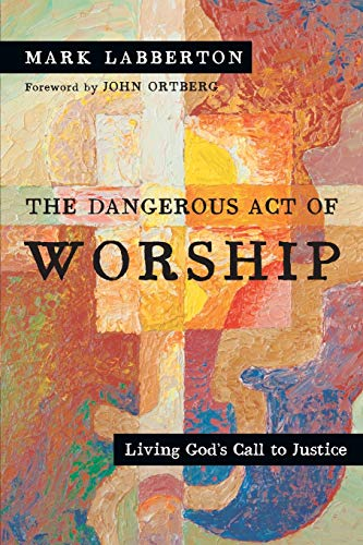 9780830834143: The Dangerous Act of Worship: Living God's Call to Justice