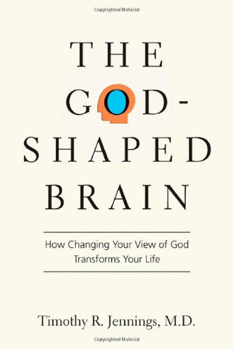 9780830834167: The God-Shaped Brain: How Changing Your View of God Transforms Your Life