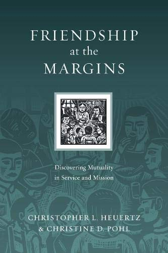 9780830834549: Friendship at the Margins: Discovering Mutuality in Service and Mission (Resources for Reconciliation)