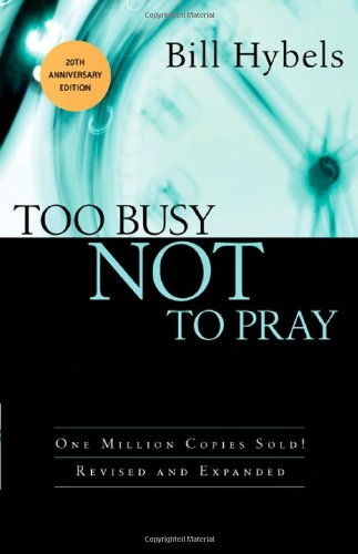 9780830834747: Too Busy Not to Pray