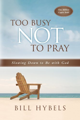 9780830834754: Too Busy Not to Pray