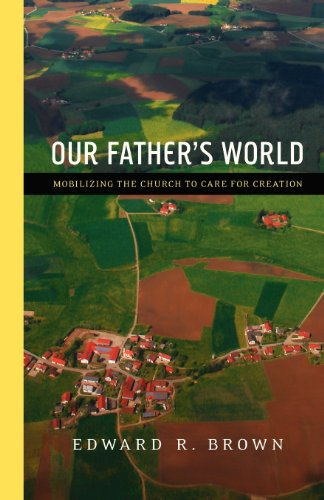 9780830834846: Our Father's World: Mobilizing the Church to Care for Creation