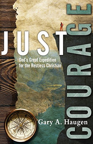 9780830834945: Just Courage: God's Great Expedition for the Restless Christian