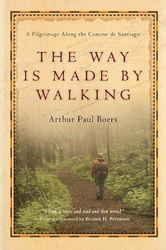 9780830835072: The Way Is Made by Walking: A Pilgrimage Along the Camino de Santiago