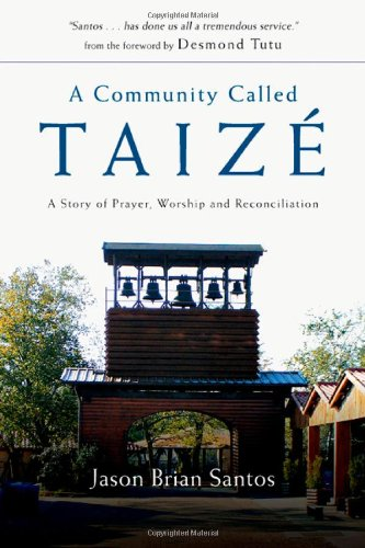 9780830835256: A Community Called Taize: A Story of Prayer, Worship and Reconciliation
