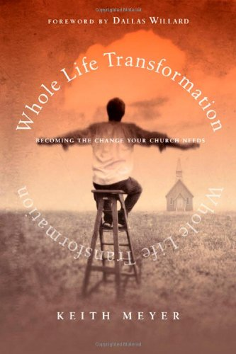 9780830835300: Whole Life Transformation: Becoming the Change Your Church Needs