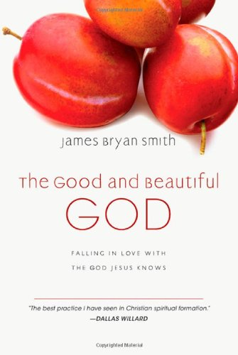 9780830835317: The Good and Beautiful God: Falling in Love with the God Jesus Knows (The Apprentice Series)