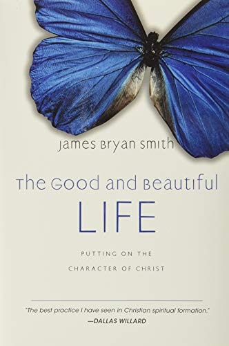 9780830835324: The Good and Beautiful Life: Putting on the Character of Christ (The Apprentice Series)