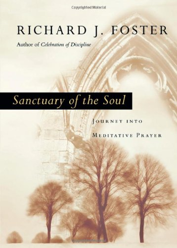 9780830835553: Sanctuary of the Soul: Journey Into Meditative Prayer