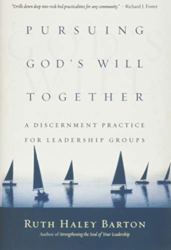 Pursuing God's Will Together : A Discernment: Ruth Haley Barton