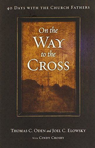 9780830835676: On the Way to the Cross: 40 Days with the Church Fathers