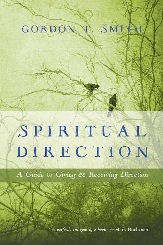 9780830835799: Spiritual Direction: A Guide to Giving and Receiving Direction