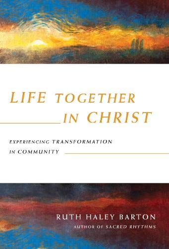 9780830835867: Life Together in Christ: Experiencing Transformation in Community