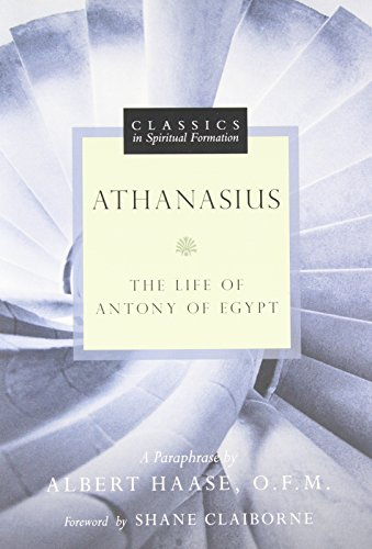 9780830835928: Athanasius: The Life of Antony of Egypt (Classics in Spiritual Formation)