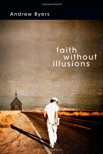 9780830836185: Faith Without Illusions: Following Jesus as a Cynic-Saint