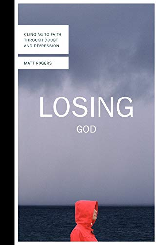 9780830836208: Losing God: Clinging to Faith Through Doubt and Depression