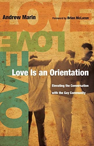 9780830836260: Love Is an Orientation: Elevating the Conversation with the Gay Community