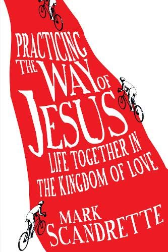 9780830836345: Practicing the Way of Jesus: Life Together in the Kingdom of Love