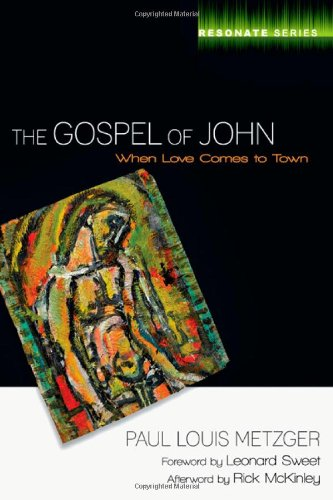 9780830836413: The Gospel of John: When Love Comes to Town (Resonate Series)