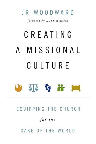 9780830836536: Creating a Missional Culture: Equipping the Church for the Sake of the World