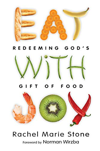 9780830836581: Eat with Joy: Redeeming God's Gift of Food (No Series Linked)