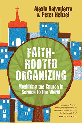 9780830836611: Faith-Rooted Organizing: Mobilizing the Church in Service to the World