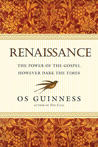 9780830836710: Renaissance: The Power of the Gospel However Dark the Times