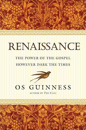 9780830836710: Renaissance: The Power of the Gospel However Dark the Times
