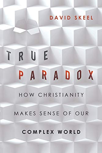 9780830836765: True Paradox: How Christianity Makes Sense of Our Complex World (Veritas Books)