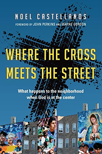 9780830836918: Where the Cross Meets the Street: What Happens to the Neighborhood When God Is at the Center