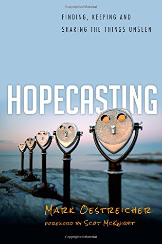 9780830836925: Hopecasting: Finding, Keeping and Sharing the Things Unseen