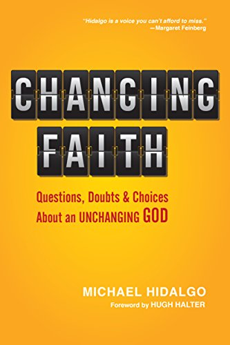 9780830836956: Changing Faith: Questions, Doubts and Choices About an Unchanging God