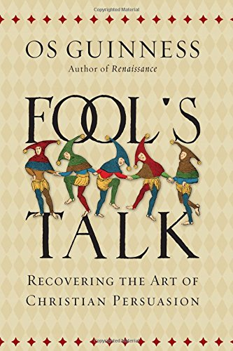 9780830836994: Fool's Talk: Recovering the Art of Christian Persuasion