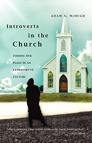 9780830837021: Introverts in the Church: Finding Our Place in an Extroverted Culture