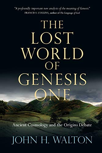 9780830837045: The Lost World of Genesis One: Ancient Cosmology and the Origins Debate