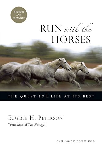 9780830837069: Run with the Horses: The Quest for Life at Its Best