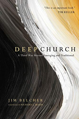 9780830837168: Deep Church: A Third Way Beyond Emerging and Traditional