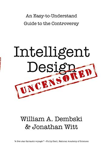 9780830837427: Intelligent Design Uncensored: An Easy-to-Understand Guide to the Controversy