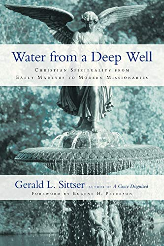 9780830837458: Water from a Deep Well: Christian Spirituality from Early Martyrs to Modern Missionaries