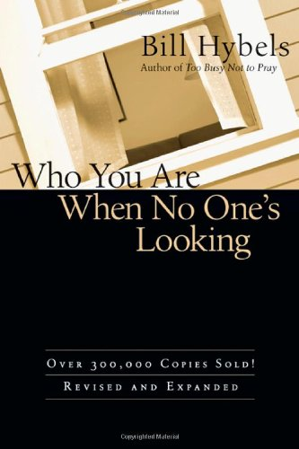 9780830837496: Who You Are When No One's Looking: Choosing Consistency, Resisting Compromise
