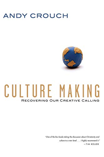 9780830837557: Culture Making: Recovering Our Creative Calling