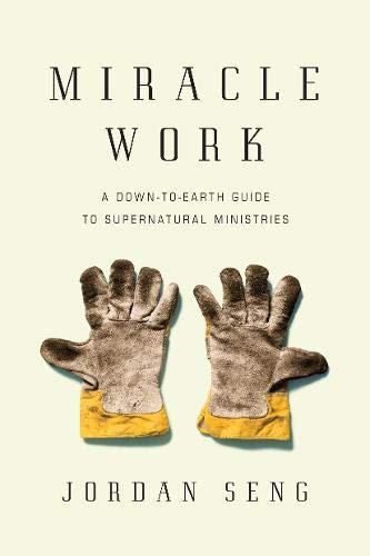 9780830837649: Miracle Work: A Down-to-Earth Guide to Supernatural Ministries