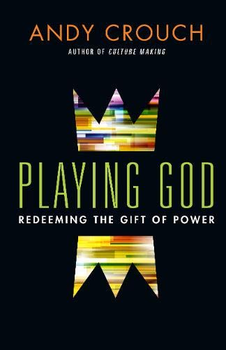 9780830837656: Playing God: Redeeming the Gift of Power